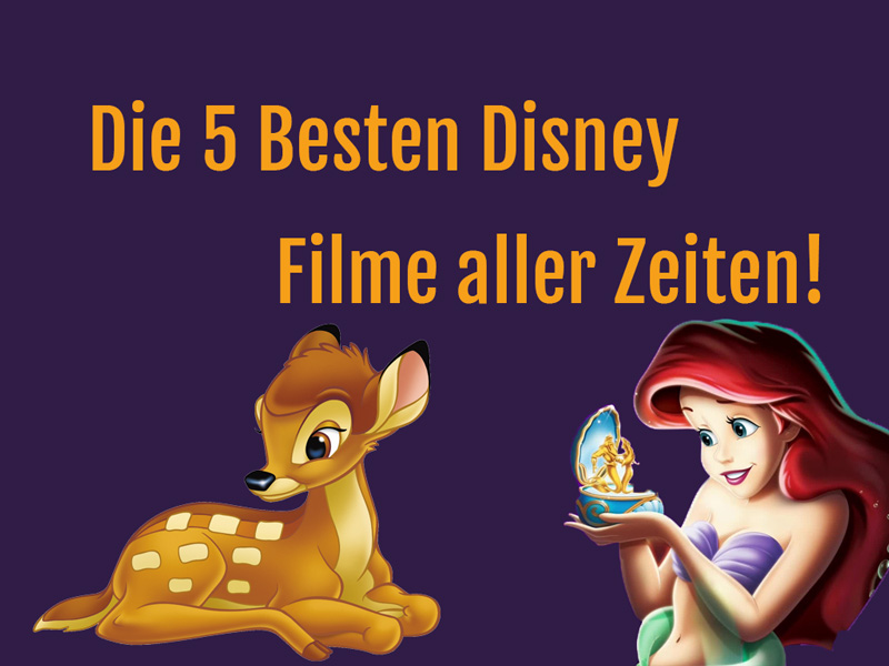 Besten Disney Filme aller Zeiten