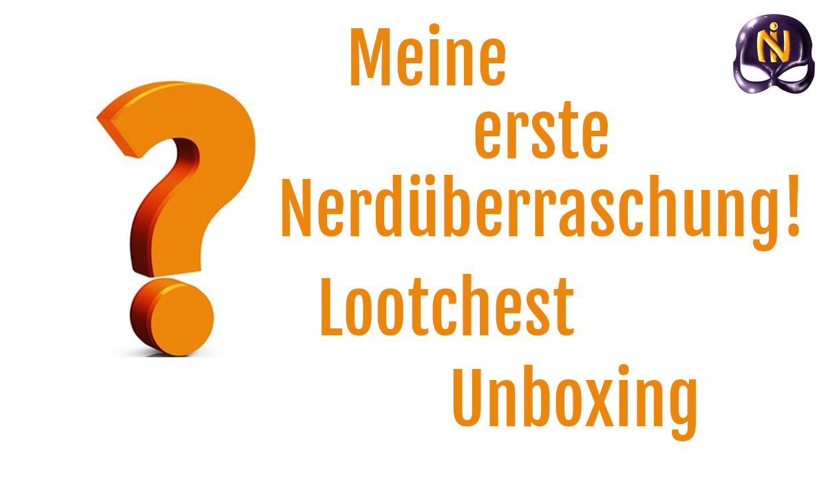 Lootchest Unboxing 2017 März