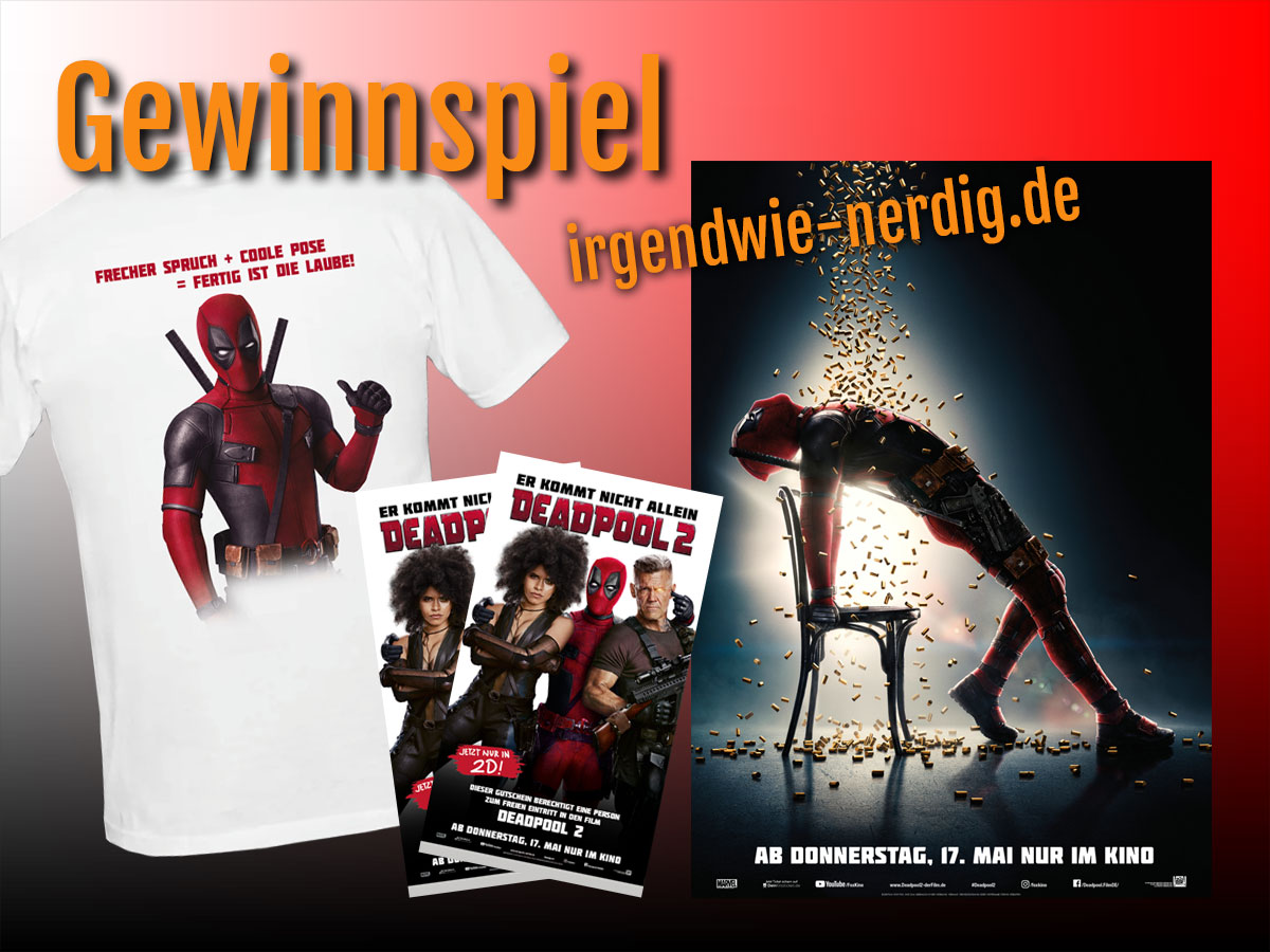 Deadpool 2 Gewinnspiel Freikarten T-Shirt und Poster